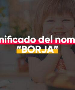 ¿Cuál es el significado de Borja?